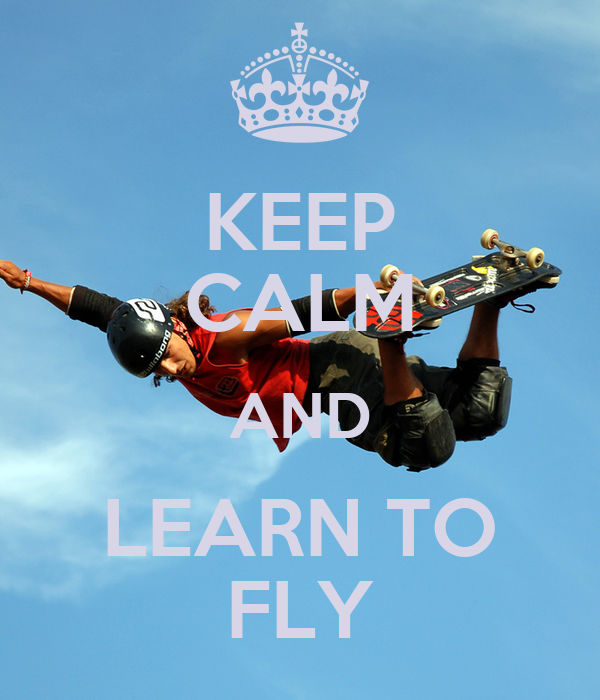 and i learn how to fly