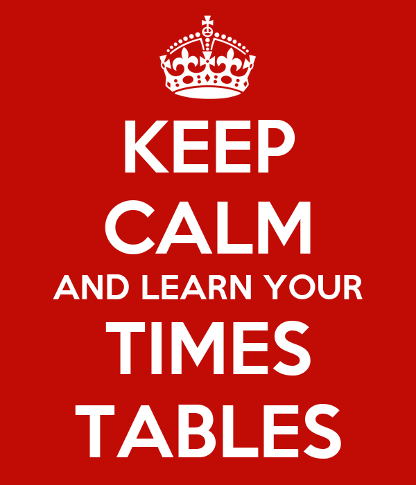 Keep calm and learn your times tables poster masotapi keep calm o matic - How to learn your times tables ...