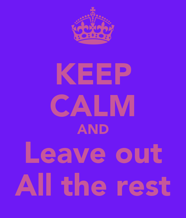 Leave Out all Rest