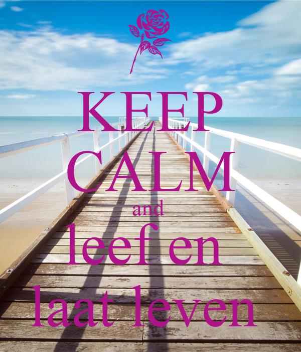 Keep Calm And Leef En Laat Leven Poster Onbekend Keep