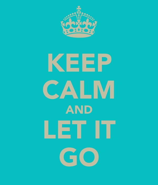 keep calm and let it go poster b keep calmomatic