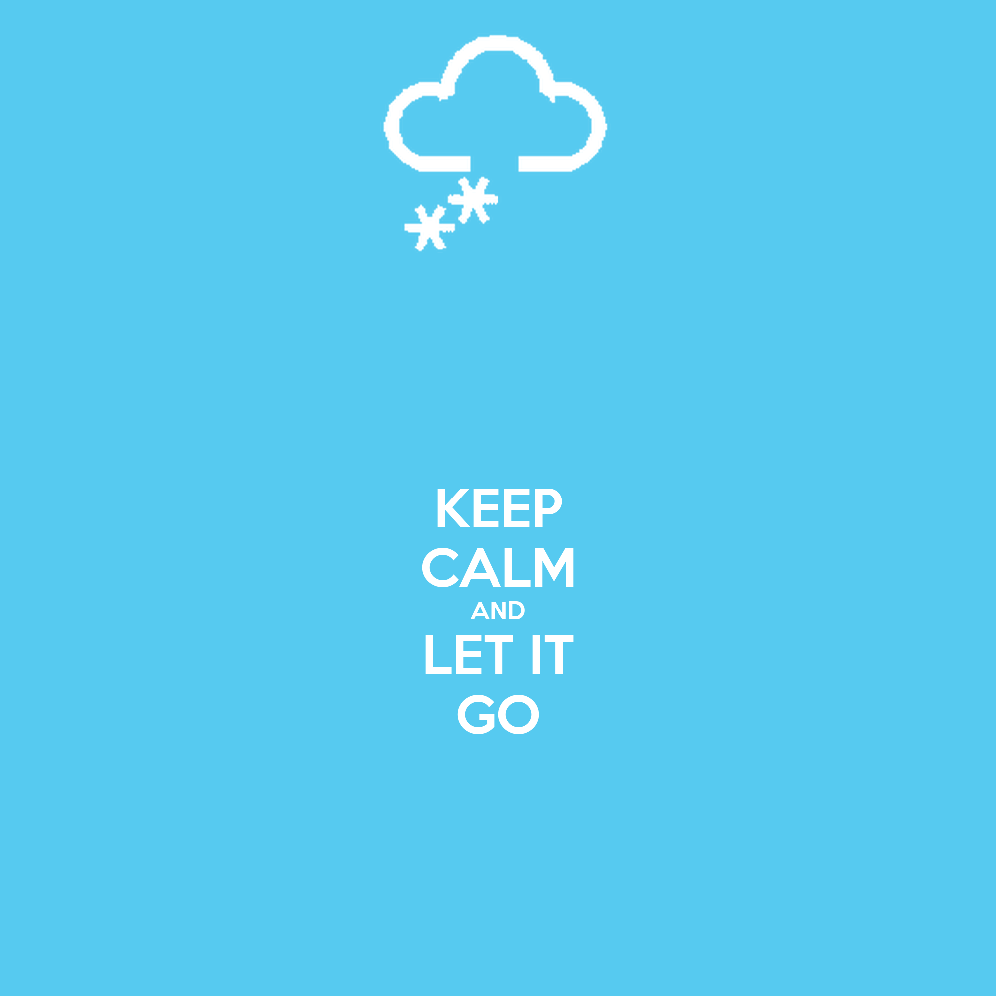 Keep calm and let it go keep calm and carry on image generator