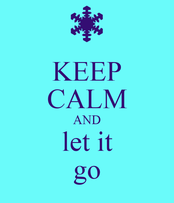 keep calm and let it go poster rylee keep calmomatic