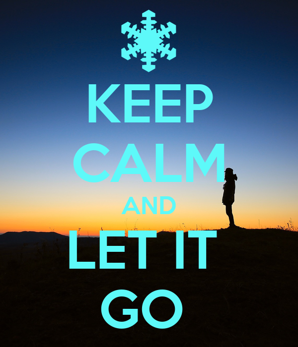 keep calm and let it go poster hello keep calmomatic