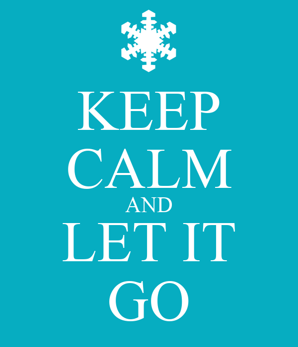 keep calm and let it go poster goa keep calmomatic