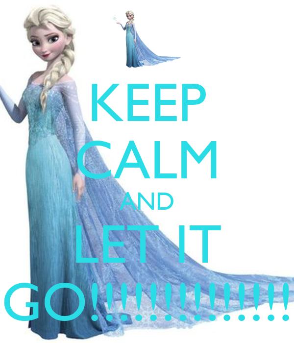 keep calm and let it go poster faith