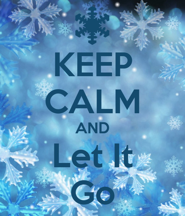 keep calm and let it go poster arielle hawkins keep