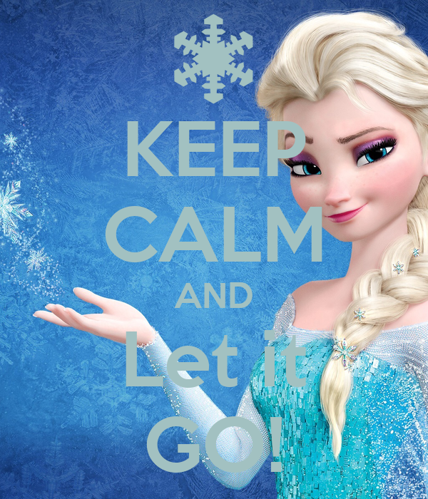 keep calm and let it go poster mikaela in keep calm