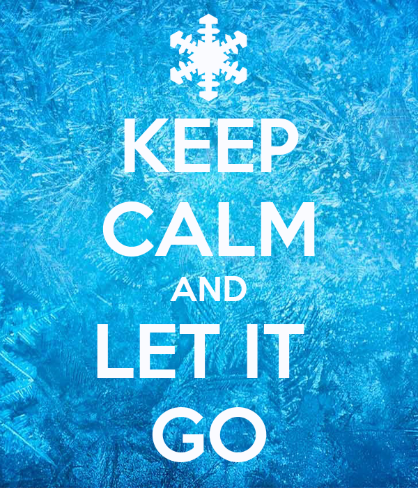 keep calm and let it go poster azza keep calmomatic