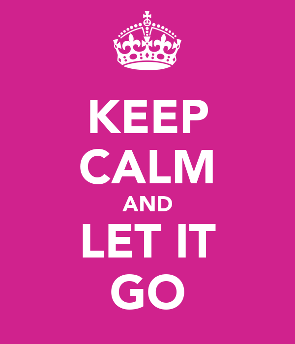 keep calm and let it go poster sharvelous keep calmo