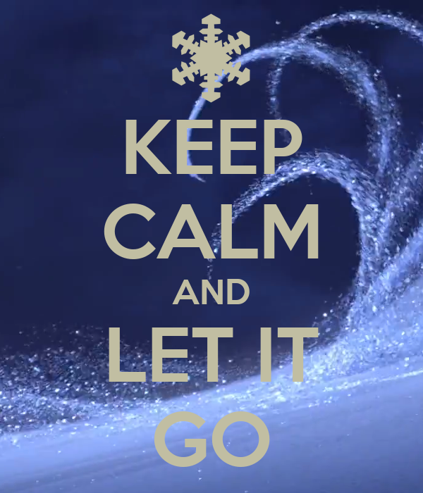 keep calm and let it go poster lol1 keep calmomatic