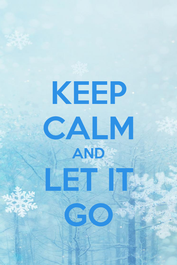 keep calm and let it go poster a keep calmomatic