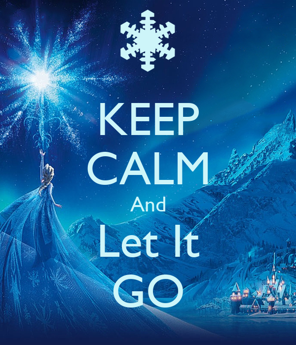 keep calm and let it go poster vidarpark keep calmomatic