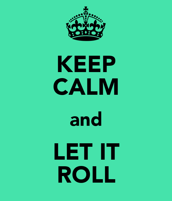 Keep calm and let it roll poster ske keep calm o matic