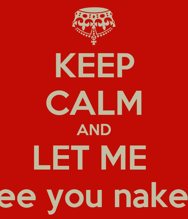 Let Me See You Naked