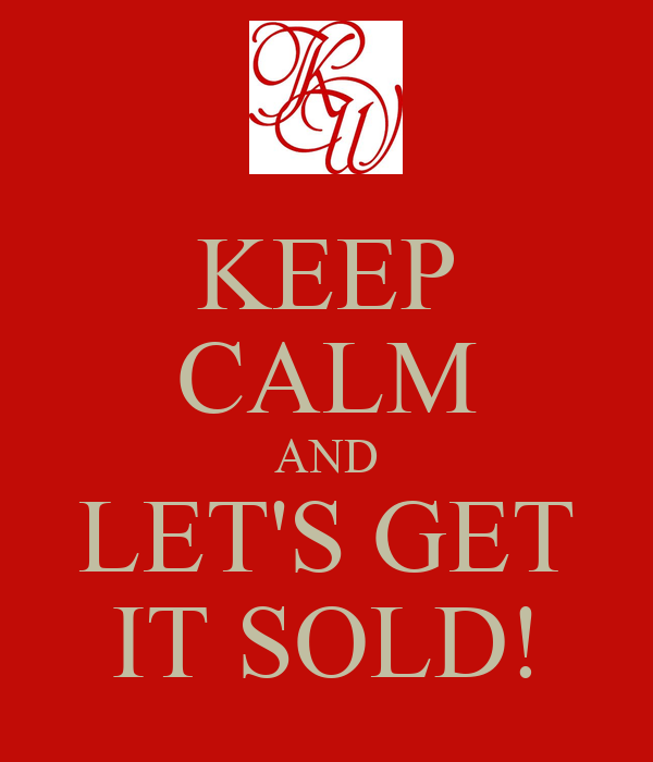 Keep calm and let s get it sold keep calm and carry on image