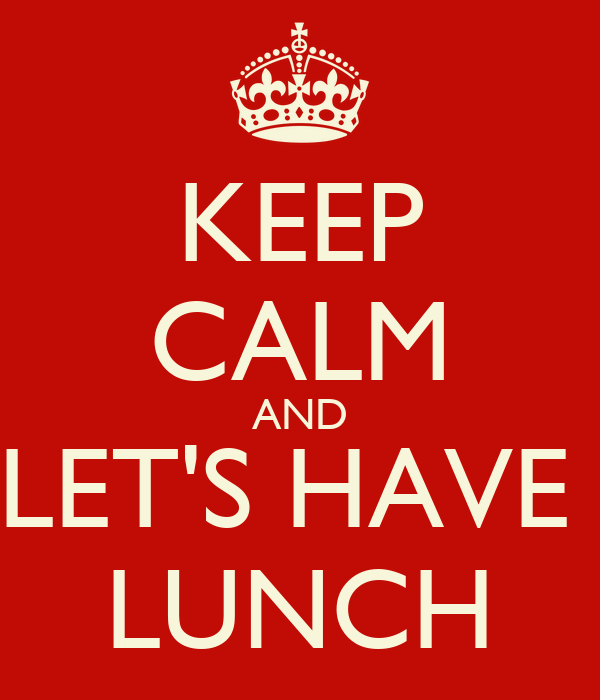 Lets do Lunch Images Keep Calm And Let's Have Lunch