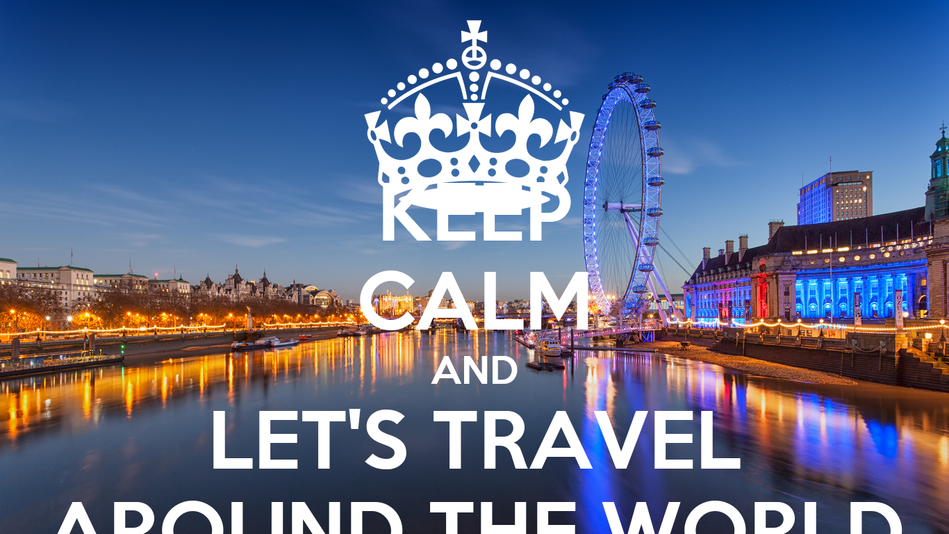 KEEP CALM AND LET'S TRAVEL AROUND THE WORLD Poster  Kelvin  Keep Calm-o-Matic