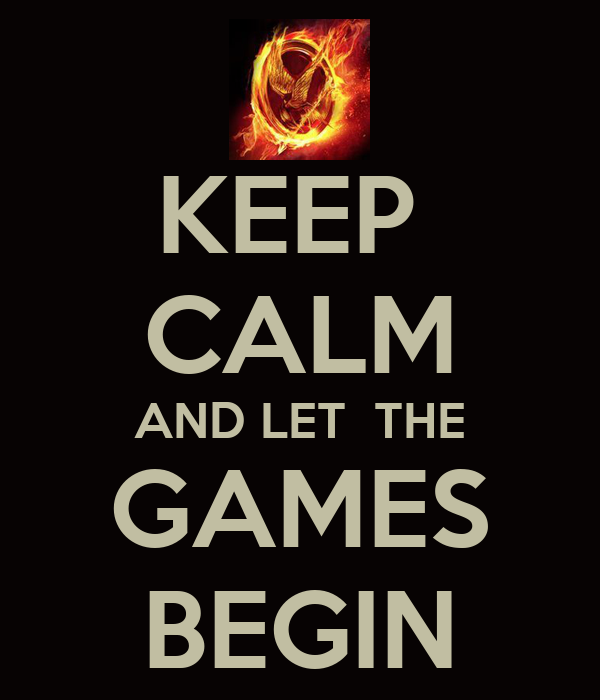 keep-calm-and-let-the-games-begin-47.png