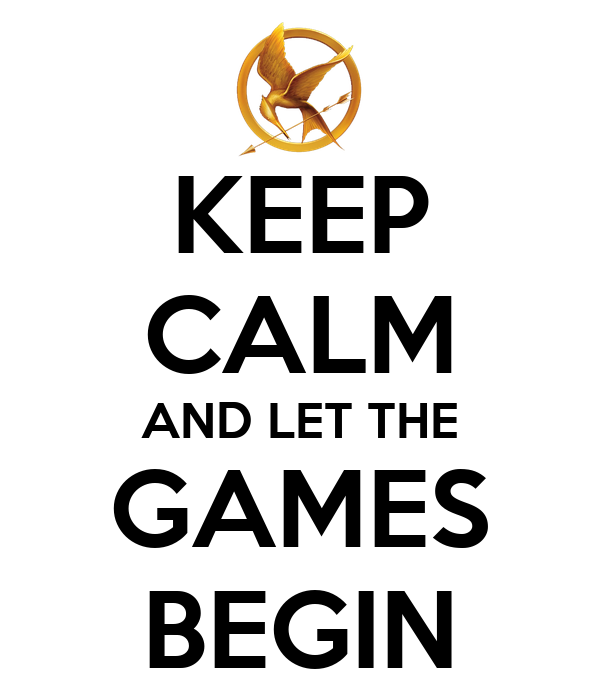 keep calm and let the games begin poster