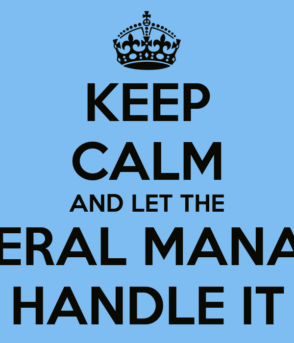 keep calm and let the general manager handle it poster federico