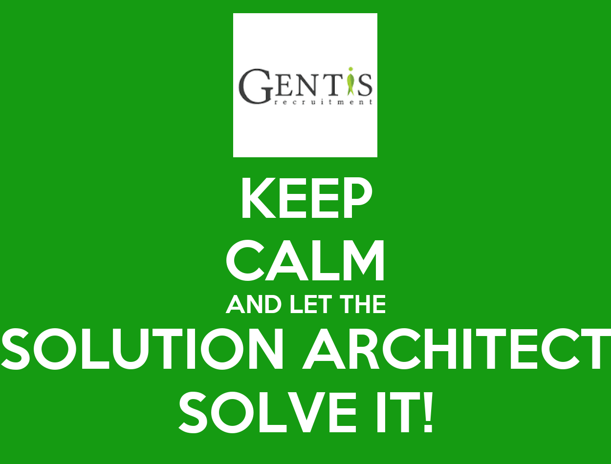 Keep calm and let the solution architect solve it poster for Solution architect