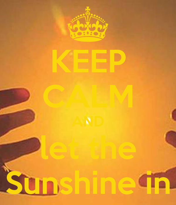keep calm and let the sunshine in keep calm and carry on image generator. Black Bedroom Furniture Sets. Home Design Ideas