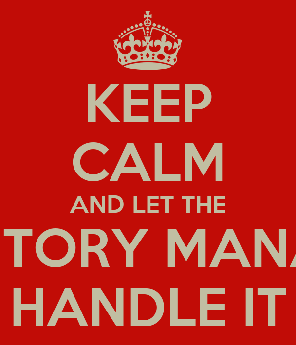 keep calm and let the territory manager handle it poster   james    keep calm and let the territory manager handle it
