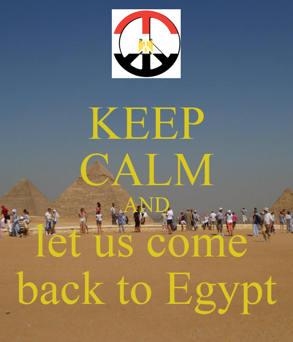 Rooms: KEEP CALM AND Let Us Come Back To Egypt Poster