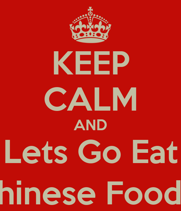 Lets Go Eat Chinese Food Chinese