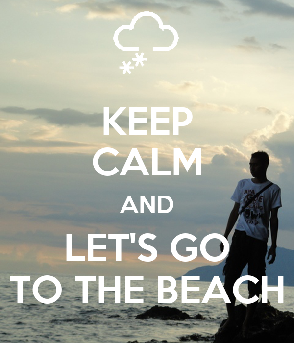 keep calm and let 39 s go to the beach poster zzzzz keep calm o matic. Black Bedroom Furniture Sets. Home Design Ideas