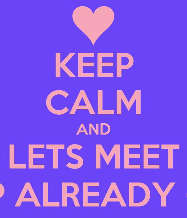 love you lets meet