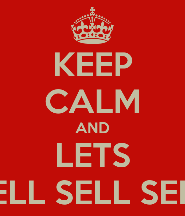 KEEP CALM AND LETS SELL SELL SELL Poster