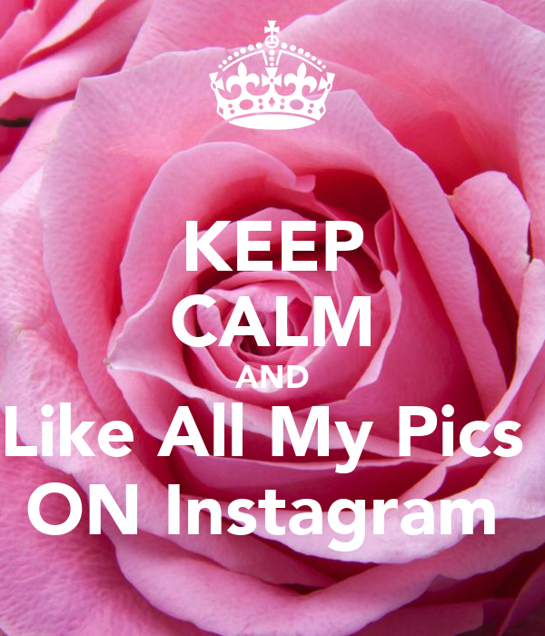 like all my pictures instagram