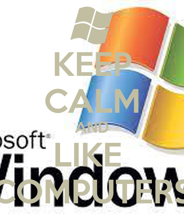 Keep Calm And Like Computers Keep Calm And Carry On