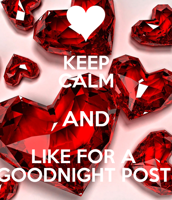 KEEP CALM AND LIKE FOR A GOODNIGHT POST Poster