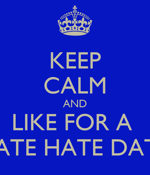 Keep calm and like for a rate hate date poster edward bass keep keep calm and like for a rate hate date poster edward bass keep calm o matic altavistaventures Images