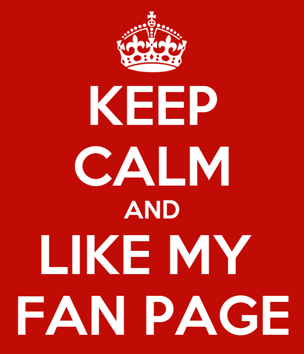Page Like Wallpaper Keep Calm And Like my Fan Page