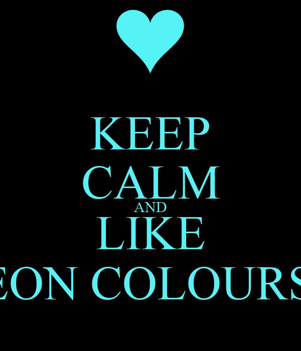 keep calm and like neon colours poster samanta keep