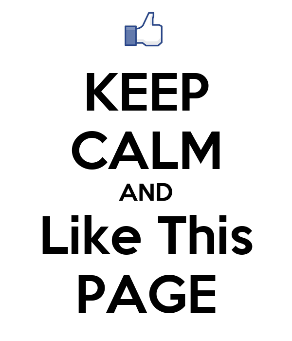 Page Like Wallpaper Keep Calm And Like This Page
