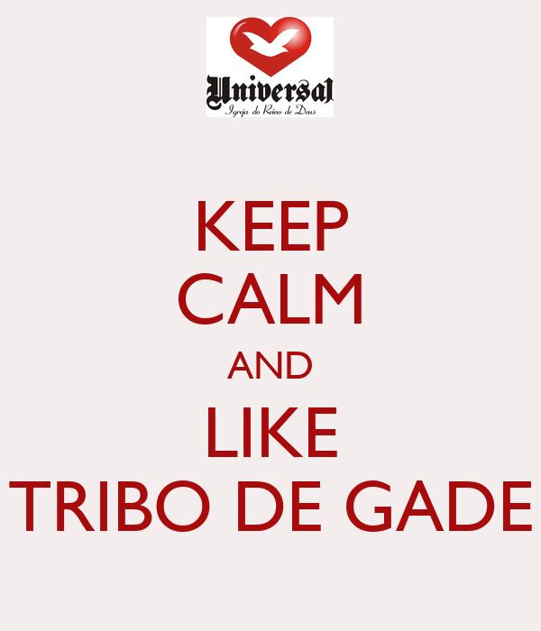 KEEP CALM AND LIKE TRIBO DE GADE - KEEP CALM AND CARRY ON Image