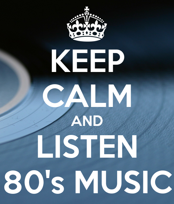 Keep calm and listen 80 39 s music poster rodrigoveninno for 80 s house music list
