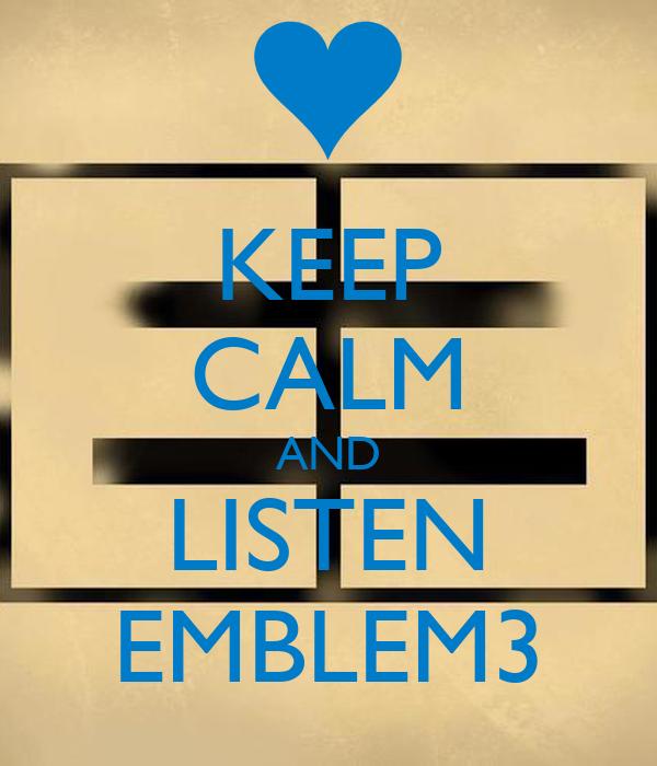 Emblem3 Wallpaper For Iphone Keep calm and listen emblem3
