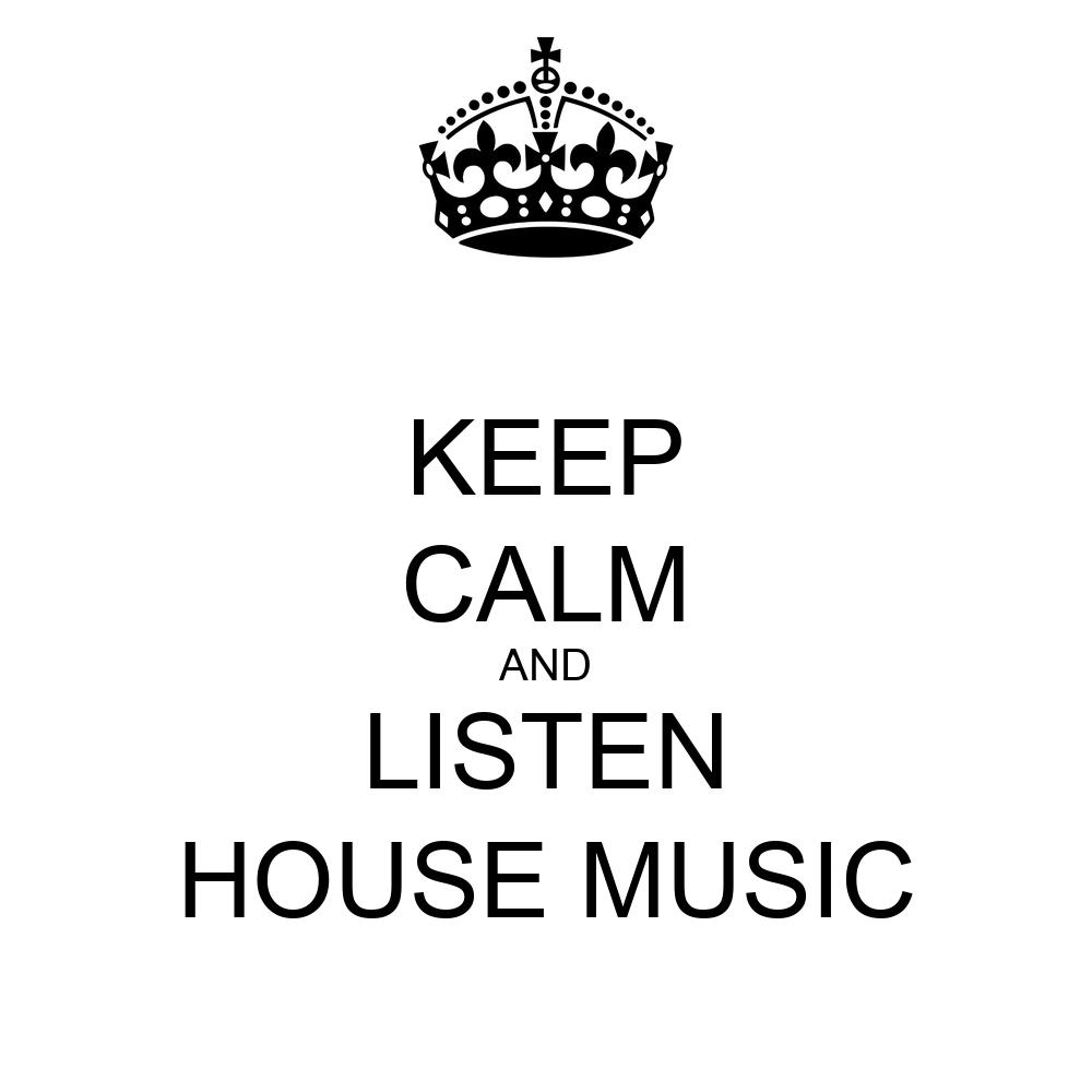 Keep calm and listen house music poster rik keep calm for Listen to house music