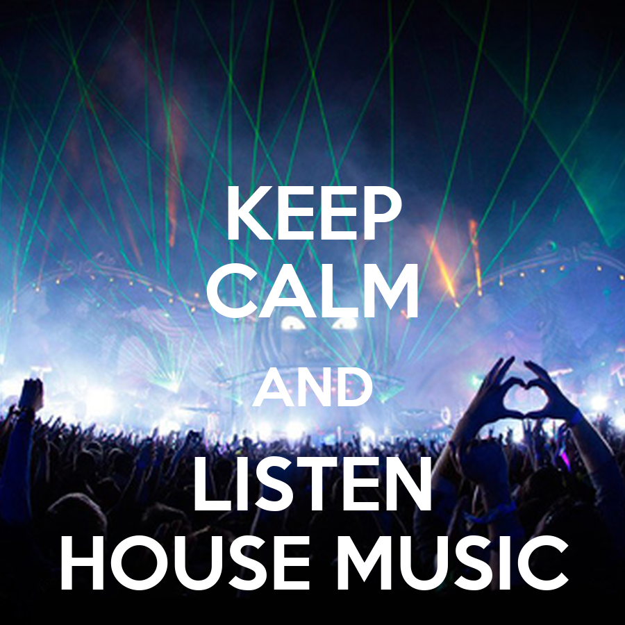 Keep calm and listen house music poster keep calm and for House music house