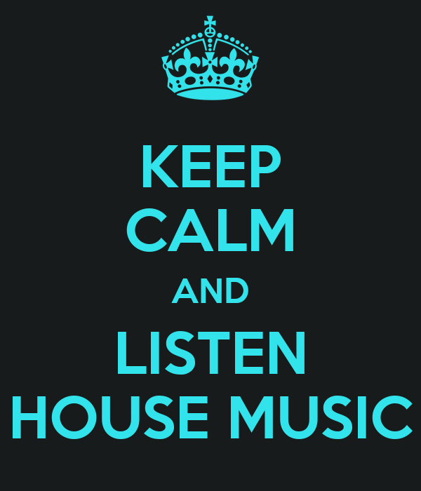 Keep calm and listen house music poster manuela keep for Uk house music
