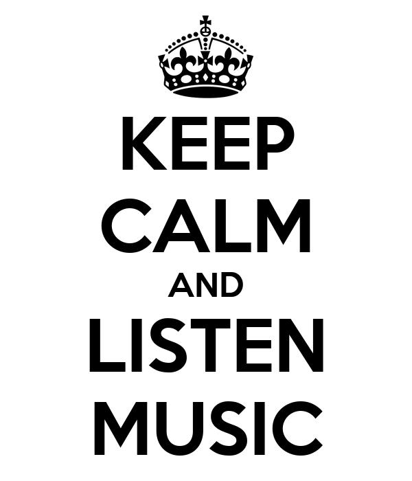Keep calm and listen music