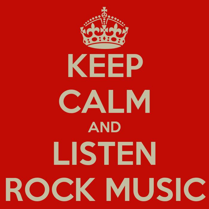 Keep calm and listen rock music