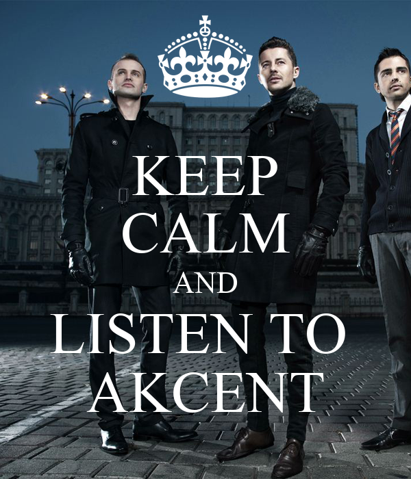 http://sd.keepcalm-o-matic.co.uk/i/keep-calm-and-listen-to-akcent.png
