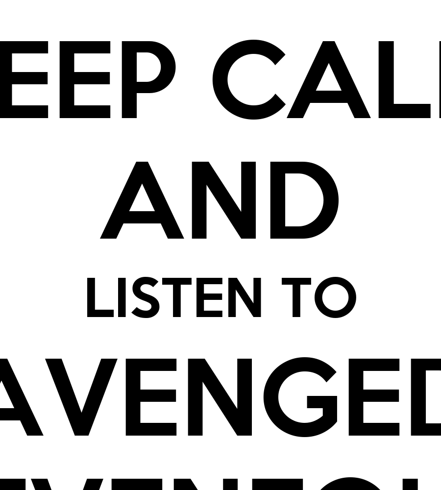 KEEP CALM AND LISTEN TO AVENGED SEVENFOLD
